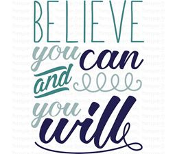 Believe You Can And You Will SVG