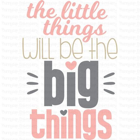 The Little Things Will Be The Big Things SVG