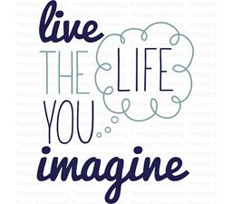Live The Life You Imagine SVG