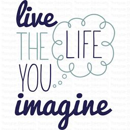 Live The Life You Imagine SVG