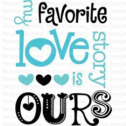 My Favorite Love Story Is Ours SVG