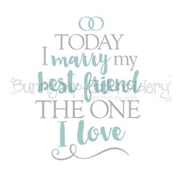 Today I Marry My Best Friend SVG