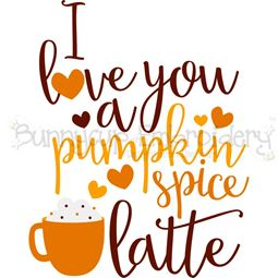 I Love You A Pumpkin Spice Latte SVG