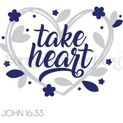 John 16 33 Take Heart SVG