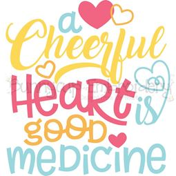 A Cheerful Heart Is Good Medicine SVG