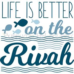 Life Is Better On The Rivah SVG
