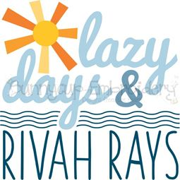 Lazy Days And Rivah Rays SVG