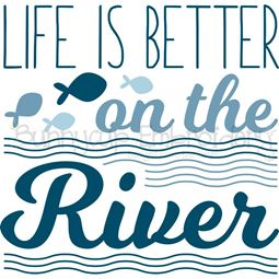 Life Is Better On The River SVG
