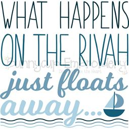 What Happens On The Rivah Just Floats Away SVG