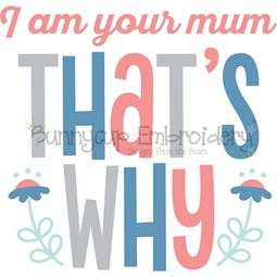 I Am Your Mum That