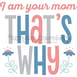 I Am Your Mom That