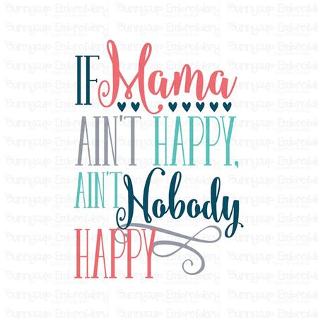 If Mama A'int Happy A'int Nobody Happy SVG