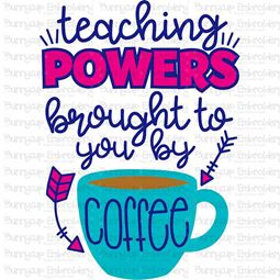 Teaching Powers Brought To You By Coffee SVG