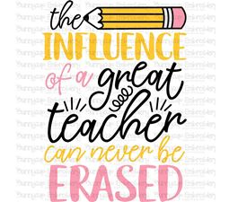 The Influence Of A Great Teacher Can Never Be Erased SVG