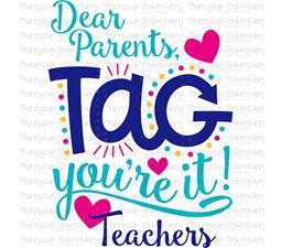 Dear Parents Tag Youre It Teachers SVG