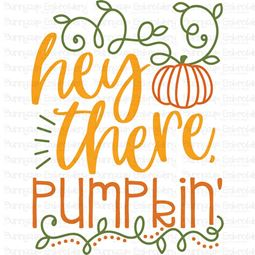 Hey There Pumpkin SVG