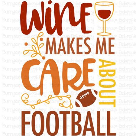 Wine Makes Me Care About Football SVG