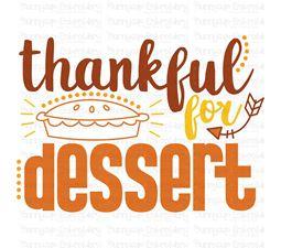 Thankful For Dessert SVG