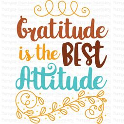 Gratitude Is The Best Attitude SVG