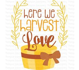 Here We Harvest Love SVG