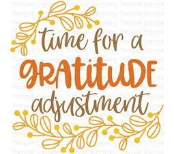 Time For A Gratitude Adjustment SVG