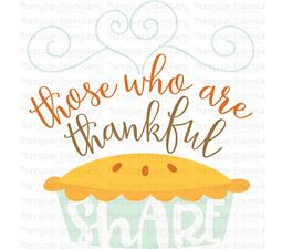 Those Who Are Thankful Share SVG