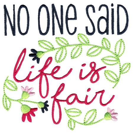 No One Said Life Was Fair