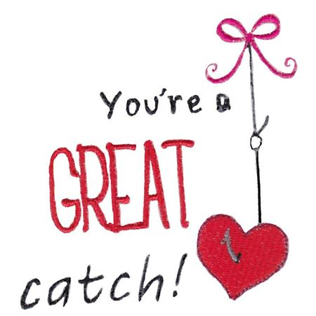 You're A Great Catch