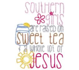Southern Girls Are Raised On Sweet Tea And Jesus
