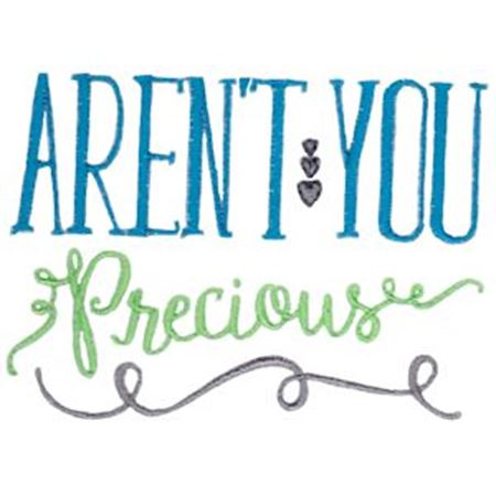 Aren't You Precious