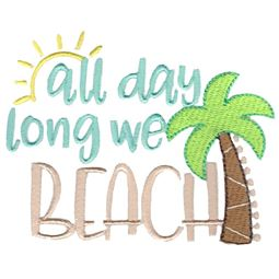 All Day Long We Beach
