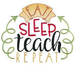 Eat Sleep Teach Repeat
