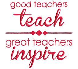 Good Teachers Teach Great Teachers Inspire
