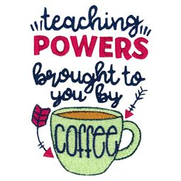 Teaching Powers Brought To You By Coffee