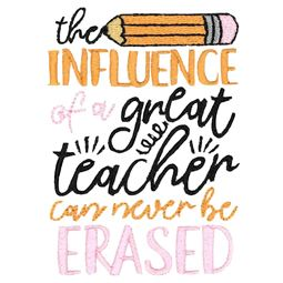 The Influence Of A Great Teacher Can Never Be Erased