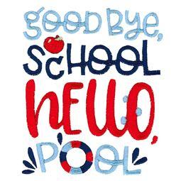 Good Bye School Hello Pool