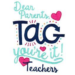 Dear Parents Tag Youre It Teachers