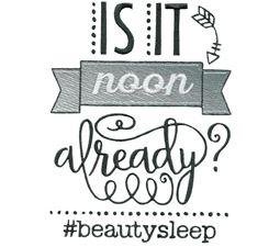 Is It Noon Already Beauty Sleep