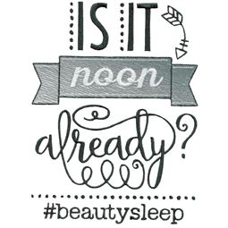 Is It Noon Already Beauty Sleep