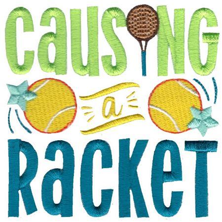 Causing A Racket