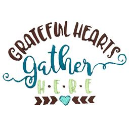 Grateful Hearts Gather Here