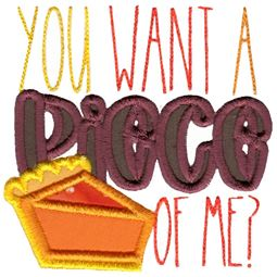 You Want A Piece Of Me