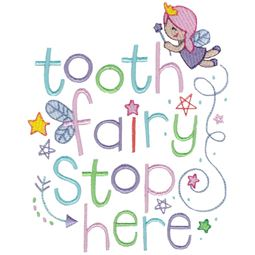 Tooth Fairy Stop Here