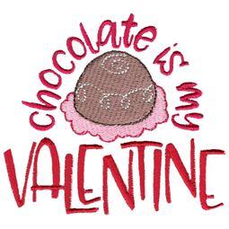 Chocolate Is My Valentine