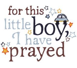 For This Little Boy I Have Prayed