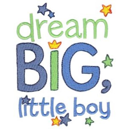 Dream Big Little Boy