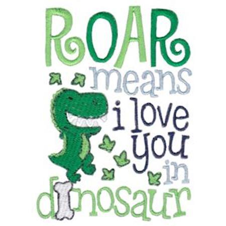 Roar Means I Love You In Dinosaur