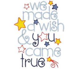 We Made A Wish And You Came True
