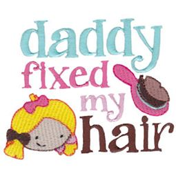 Daddy Fixed My Hair