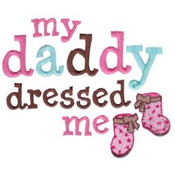 My Daddy Dressed Me